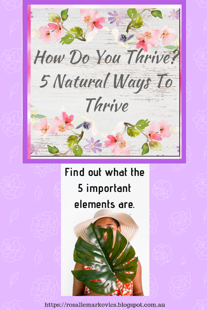 How do you thrive?-5 natural ways to thrive