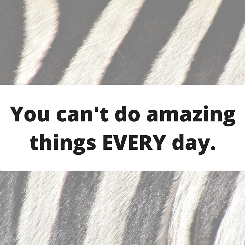 Do Amazing Things: Racing Stripes: You Can't Do Amazing Things EVERY Day