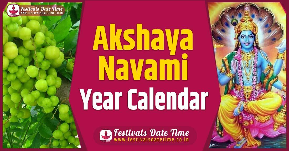 Akshaya Navami Year Calendar, Akshaya Navami Festival Schedule