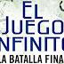 Reseña: El Juego Infinito #3. La Batalla Final