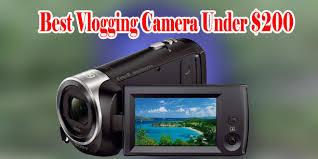 best vlogging camera under 200 2018