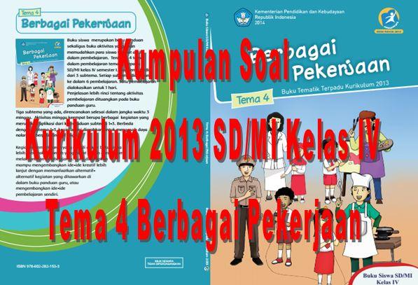 Kumpulan Soal Kurikulum 2013 SDMI Kelas IV Semester 1 Tema 4 Berbagai Pekerjaan Format Microsoft Word