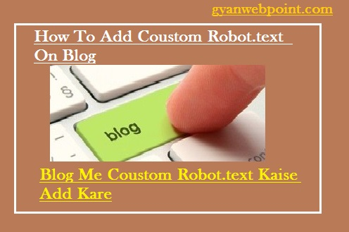 Blog-Me-Coustom-Robot-Text-File-Kaise-Add-Kare