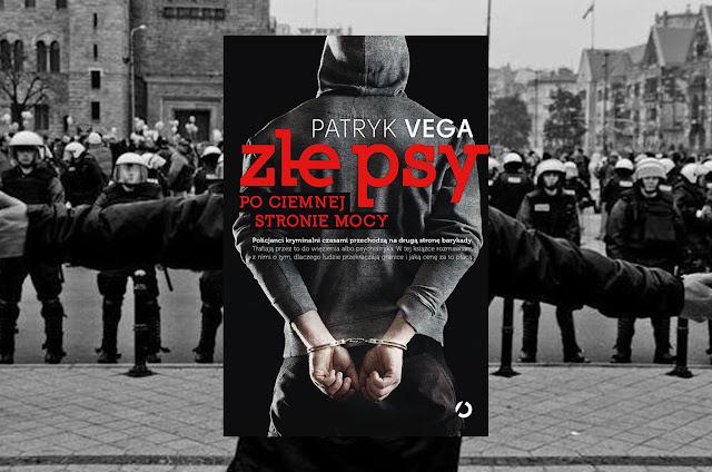 #216. Złe psy. Po ciemnej stronie mocy - Patryk Vega