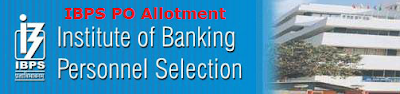 IBPS PO Allotment Process