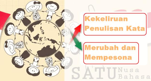 Benarkah Merubah dan Mempesonal dalam Bahasa Indonesia?