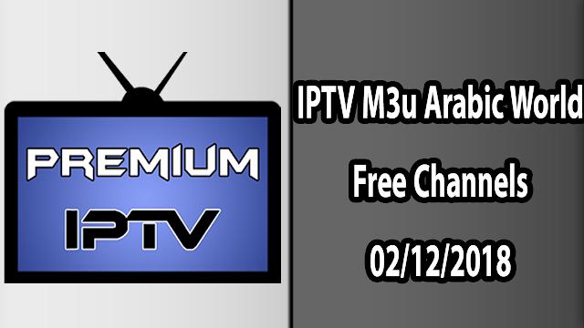 IPTV M3u Arabic World Free Channels 02/12/2018