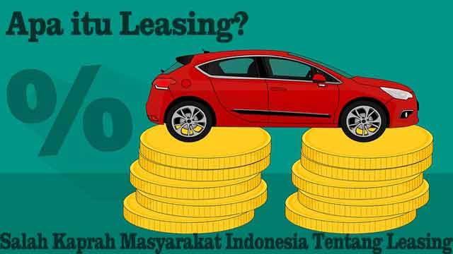 apa itu leasing? salah kaprah masyarakat indonesia tentang leasing