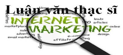 luan van cao hoc, luận văn cao học, luan van thac si, luan van thac sĩ, internet marketing, luan van,
