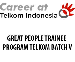 Jobs GREAT PEOPLE TRAINEE PROGRAM TELKOM BATCH V