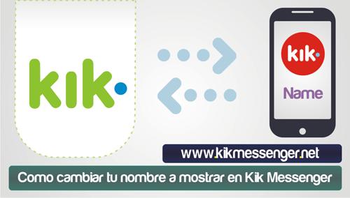Como cambiar tu nombre a mostrar en Kik Messenger
