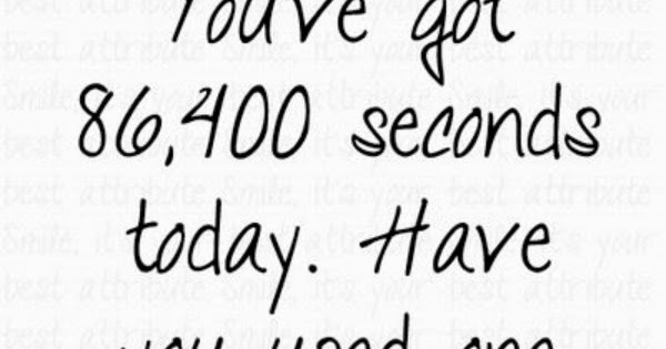 Inspiration By Leeanne Locken How Many Seconds In The Day Do You Do This