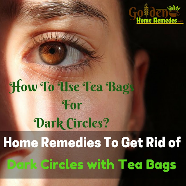Tea Bags For Dark Circles, How To Use Tea Bags For Dark Circles, How To Get Rid Of Dark Circles, How To Remove Dark Circles, Home Remedies For Dark Circles, Dark Circle Home Remedies, Dark Circle Treatment, Dark Circle Remedies, How To Treat Dark Circles,