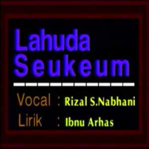 Download MP3 RIZAL S NABHANI - Lahuda Seukeum