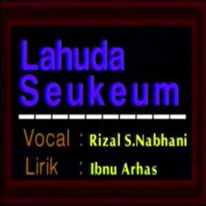 Download MP3 RIZAL S NABHANI - Lahuda Seukeum