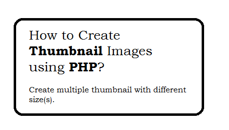 How to Create Thumbnail Images of uploaded image using PHP