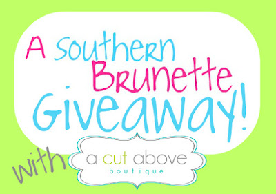 A text graphic for the Southern Brunette Giveaway by A Cut Above.