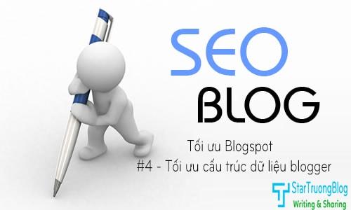 Tối ưu Blogspot - #4 Tối ưu cấu trúc dữ liệu chuẩn cho blogger