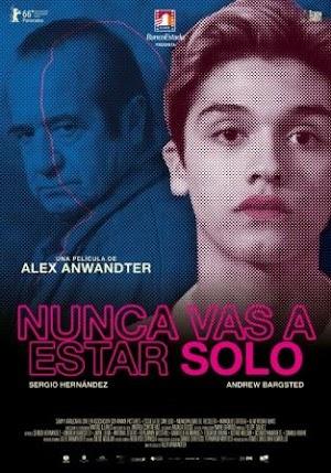 Nunca Vas a Estar Solo - PELICULA - sub English - Chile - 2016