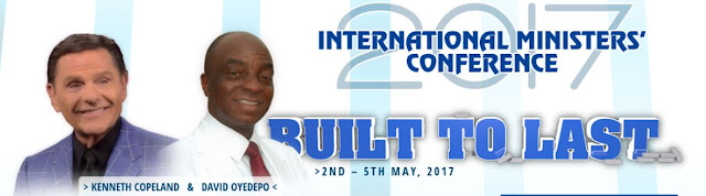 David Oyedepo Ministries Annual International Present 2017 International Ministers' Conference, Theme: BUILT TO LAST