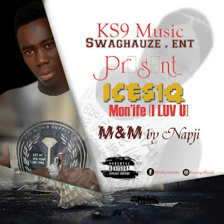 """[New Music] IcesiQ - """"Mon'ife"""" (I Love You)"""
