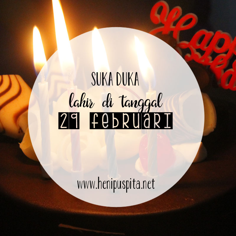 Heni Puspita Suka Duka Lahir Di Tanggal 29 Februari