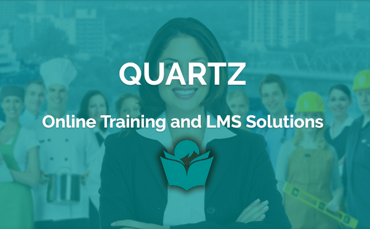 Quartz Training and LMS Solution - An All In One Training Platform