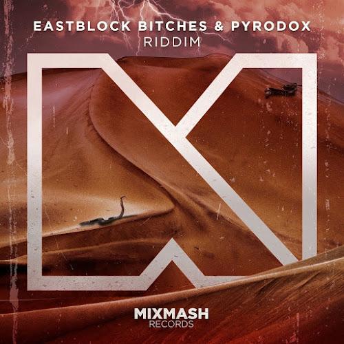 Eastblock Bitches & Pyrodox - Riddim