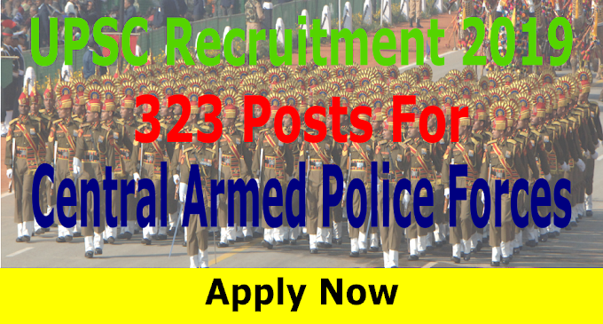 Central Armed Police Forces Total 323 Vacancy