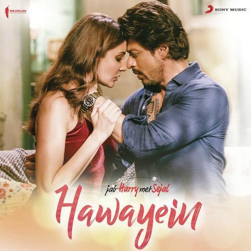 Hawayein - Jab Harry Met Sejal (2017)