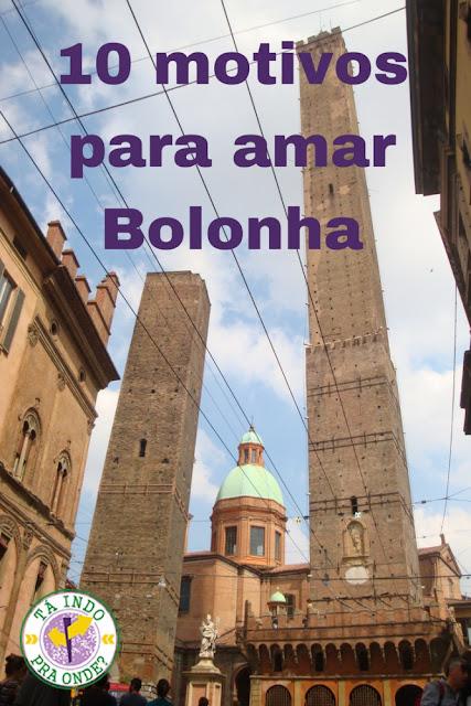 Bolonha: 10 motivos para amar Bolonha!