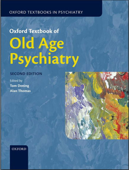 Oxford Textbook of Old Age Psychiatry (Oxford Textbooks in Psychiatry) 2nd Edition [PDF]
