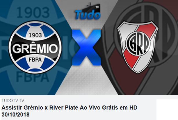 Assistir Grêmio x River Plate Ao Vivo Grátis em HD 30/10/2018 (Tv Tudo)