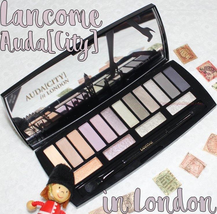 Lancome Auda[City] in London Eyeshadow Palette Swatches, Review, EOTDs, comparison with Paris eye palette.