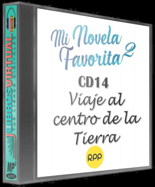 Mi Novela Favorita 2: CD14 – Viaje al centro de la Tierra