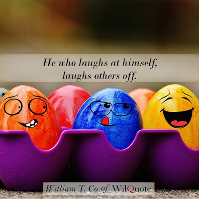 He who laughs at himself, laughs others off.