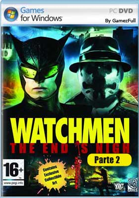 Watchmen The End Is Nigh - Parte 2 PC Full Español