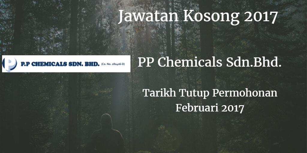 Jawatan Kosong PP Chemicals Sdn.Bhd. Februari 2017