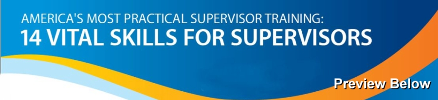 Supervisor Training and Supervisor Skills Education Blog for New and Seasoned Managers, Leaders