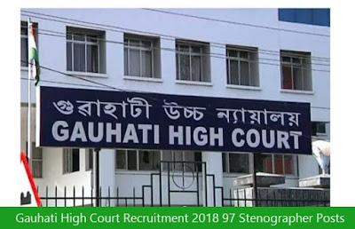 Gauhati High Court Recruitment 2018 97 Stenographer Posts