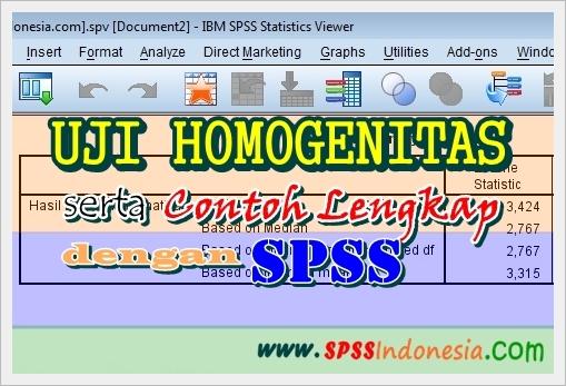 Cara Melakukan Uji Homogenitas dengan SPSS beserta Contoh Lengkap