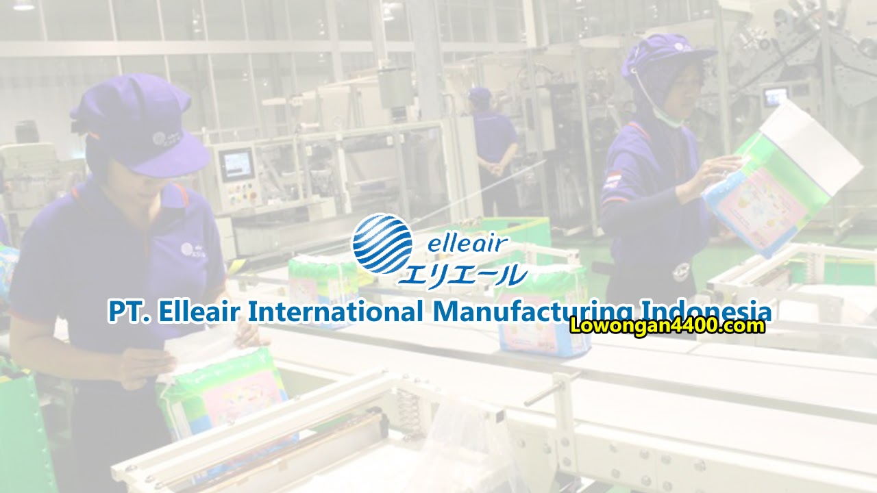 Lowongan Kerja PT. Elleair International Manufacturing Indonesia (EIMI) April 2019