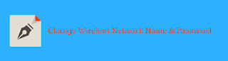 Wireless Network Name and Password