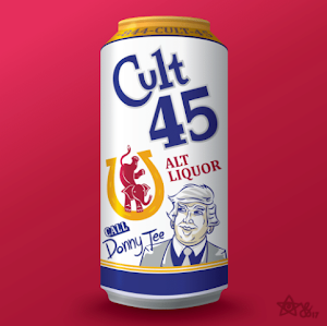 If you're a Trump guy, then Cult 45 is no doubt for you