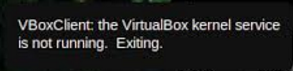 Mengatasi VBoxClient: the VirtualBox kernel service is not running. Exiting. pada Linux Mint 17
