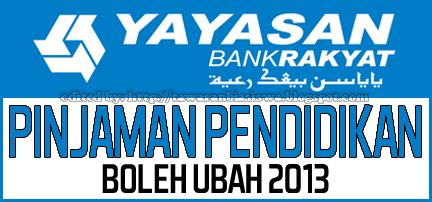 Pinjaman Pendidikan Boleh Ubah (PPBU) Yayasan Bank Rakyat 2013