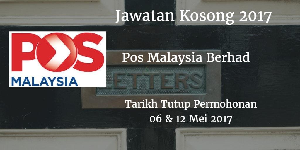 Jawatan Kosong Pos Malaysia Berhad  06 & 12 Mei 2017