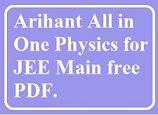 Arihant Physics for JEE Main FREE PDF.