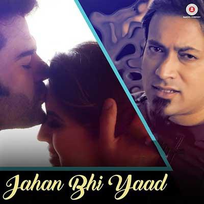Jahan Bhi Yaad Teri Song Lyrics by - Sachin Gupta