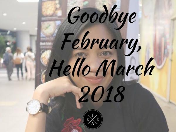 Goodbye February, Hello March 2018